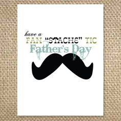 Father's Day card idea, print on printer let kids decorate inside....maybe save room for a pic or kids w/ a mustache......possibly printed on large labels to stick on after.