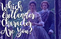 "Which ""Outlander"" Character Are You You got: Jamie Fraser Your loyalty is unmatched. At the end of the day, you are always able to say you tried your best, fought the good fight, and loved with all your heart. All you want in life is a nice home and a beautiful partnership with your beloved, whom you are eternally devoted to. People know they can count on you because you are the most trusted person they know."