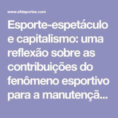 Esporte-espetáculo e capitalismo: uma reflexão sobre as contribuições do fenômeno esportivo para a manutenção do metabolismo do capital