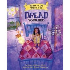 Kindle What to Do When You Dread Your Bed: A Kid's Guide to Overcoming Problems With Sleep (What to Do Guides for Kids) Author Dawn Huebner and Bonnie Matthews Social Emotional Development, Kids Series, Anxiety In Children, Young Children, Sleep Problems, School Counseling, Kids Education, New Hampshire, Dreads