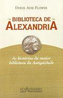 BIBLIOTECA DA FATIMA: Biblioteca de Alexandria - As histórias da maior.....