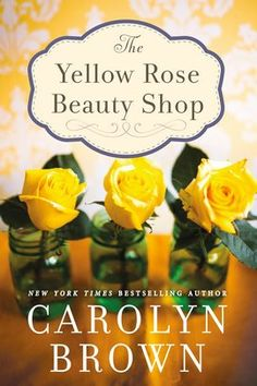 """The Yellow Rose Beauty Shop  by Carolyn Brown PDF Download The Yellow Rose Beauty Shop   by Carolyn Brown Epub Download The Yellow Rose Beauty Shop   PDF Download The Yellow Rose Beauty Shop   ebook download Carolyn Brown The Yellow Rose Beauty Shop audiobook download The Yellow Rose Beauty Shop   Carolyn Brown mp3 download The Yellow Rose Beauty Shop   by Carolyn Brown mobi Download"""