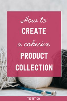 How to create a cohesive product collection | Tizzit