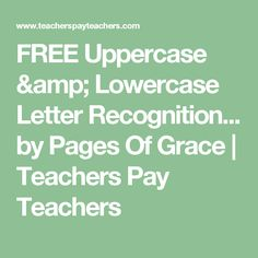 FREE Uppercase & Lowercase Letter Recognition... by Pages Of Grace | Teachers Pay Teachers