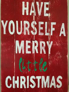 133 Best Have Yourself A Merry Little Christmas Images
