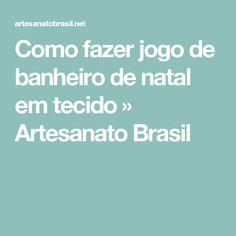 Como fazer jogo de banheiro de natal em tecido » Artesanato Brasil