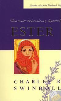 Ester una mujer de fortaleza y dignidad De Charles Swindoll