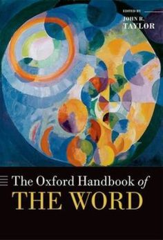 The Oxford handbook of the word / edited by John R. Taylor - Oxford : Oxford University Press, 2015