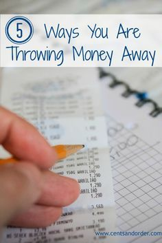 Stop Wasting Money: 5 Ways You Are Throwing Money Away. Save money by eliminating these money drains.   Cents and Order