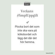 @smplsweden posted to Instagram: Veckans #SmplUppgift.   #Smpl #Organiseradenkelhet #SmplUppgift #Ordningochreda #Rensa #skapaordning #hus #hushåll #hem #Hållbarvardag #enkelhet #förvaring #hälsa #ordninghemma #köksbord
