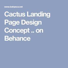 Cactus Landing Page Design Concept .. on Behance