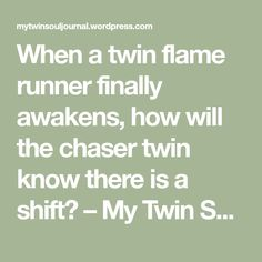 When a twin flame runner finally awakens, how will the chaser twin know there is a shift? – My Twin Soul Journal Soulmate Love Quotes, Soul Quotes, Faith Quotes, Crush Quotes, Quotes Quotes, Twin Flame Love Quotes, Twin Quotes, 1111 Twin Flames, Twin Flame Stages