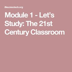 Module 1 - Let's Study: The Century Classroom 21st Century Classroom, Study, Let It Be, Math, Studio, Math Resources, Studying, Research, Mathematics