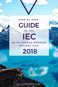 How To Move To Canada From The UK: Full Guide To IEC 2018 Working Holiday Visa