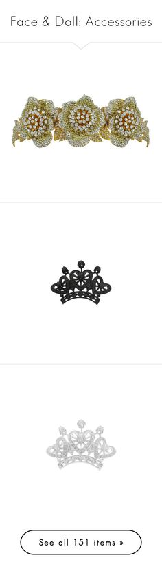 """""""Face & Doll: Accessories"""" by robinintherain ❤ liked on Polyvore featuring accessories, hair accessories, crowns, tiara, jewelry, tiara crown, gold crown tiara, crown tiara, crown hair accessories and siman tu"""