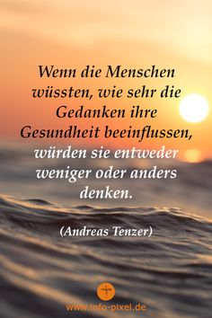 Gedanken beeinflussen unsere Gesundheit Personal Development & Motivation Quotes - For Personal Growth Happiness German Quotes, Motivational Quotes, Stress, Mindfulness, Wisdom, Positivity, Let It Be, Thoughts, Sayings