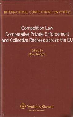 Competition law : comparative private enforcement and collective redress across the EU. /  Kluwer Law International, 2014