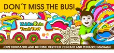 don't miss the bus . .  get certified in infant and pediatric massage  www.LiddleKidz.com