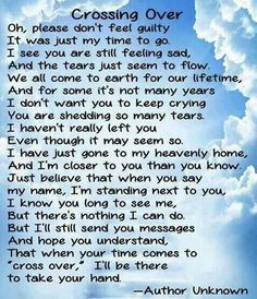 I hope your mom and dad were there to take your hand. I love you.