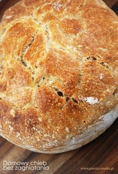 Domowy chleb bez zagniatania (Homemade Bread without crimping - recipe in Polish)