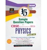 CBSE EXAMINATION 2014 - PHYSICS : 15 SAMPLE QUESTION PAPERS (CLASS 12TH) 2ND EDITION  Author: S. K. Singh, Sanjeev Varshneya  Publisher: Arihant Publications
