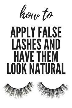 How to Apply False Lashes and Have Them Look Natural Eyelashes How To Apply, Best Fake Eyelashes, Applying False Lashes, How To Apply Eyeliner, False Eyelashes Tips, Artificial Eyelashes, Beautiful Eyelashes, Eyelash Conditioner, Korean Beauty Tips