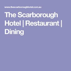 The Scarborough Hotel | Restaurant | Dining