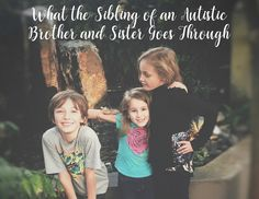 Being the sibling of an Autistic Child. Autism and Siblings,
