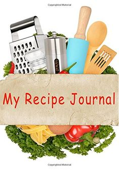 My Recipe Journal: Blank Cookbook, 7 x 10, 111 Pages: My Recipe Journal, Blank Book Billionaire: 9781511963077: Amazon.com: Books
