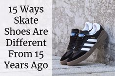 15 Ways Skate Shoes Are Different From 15 Years Ago  As the time pass, Fashion & Dressing Trends also changes day by day. Check out this article to know how trending moved from last 15 years in skate shoes world.  #skate #skates #shoes #casual #trend #cheap #best #history #years #skateshoes #canvas