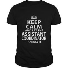 ASSISTANT COORDINATOR T-Shirts, Hoodies. Check Price Now ==► https://www.sunfrog.com/LifeStyle/ASSISTANT-COORDINATOR-118248951-Black-Guys.html?id=41382