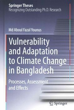 Vulnerability and Adaptation to Climate Change in Bangladesh: Processes, Assessment and Effects