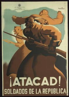¡Atacad! soldados de la República :: Cartells (Biblioteca de Catalunya) Chinese Propaganda Posters, Political Posters, Party Poster, Poster On, Spanish War, Spanish Posters, Civil War Art, Contemporary History, Graffiti