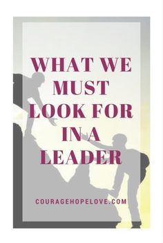 Do you know the 4 qualities of a true leader?