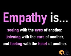 And yet SO many people don't practice this! See only their point of view; Listen only to reply, feel only their hearts!