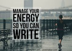 #42: Manage Your Energy So You Can Write - Ann Kroeker, Writing Coach