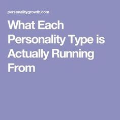 What Each Personality Type is Actually Running From
