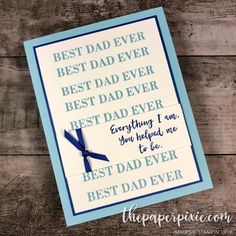 Another Wonderful Father's Day - The Paper Pixie Ever And Ever, Fathers Day Cards, Great Videos, Masculine Cards, Best Dad, Stampin Up Cards, Pixie, Dads, My Love