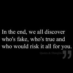 Seriously my favorite quote ever. Sometimes the people you think are good loyal friends turn out to be the exact opposite. True Quotes, Great Quotes, Words Quotes, Quotes To Live By, Funny Quotes, Inspirational Quotes, Sayings, Motivational Quotes, Let Them Go Quotes