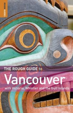 The Rough Guide to Vancouver Book   Rough Guides £12.99