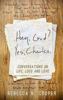 "BOOK ~ ""Hey God? Yes Charles."""