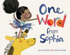 One Word From Sophia Blog Tour — Kid Lit Frenzy