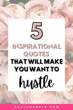 Get inspired with these 5 motivational quotes and encouragement quotes. These positive quotes that inspire inspirational thoughts are also the perfect hard work quotes to make you want to hustle and really get down to work! #inspirationalquotes #workhardquotes #motivationalquotes