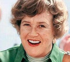 """""""This is my advice to people: Learn how to cook, try new recipes, learn from your mistakes, be fearless, and above all have fun."""" Julia Child"""