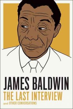 James Baldwin: The Last Interview and Other Conversations