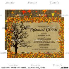 Fall Leaves Wood Tree Rehearsal Dinner Invitation Fall Leaves Wood Tree Rehearsal Dinner Invitation Personalize this beautiful custom designed wedding rehearsal dinner. This beautiful invitation features a fall leaf pattern and tree with a wood background.
