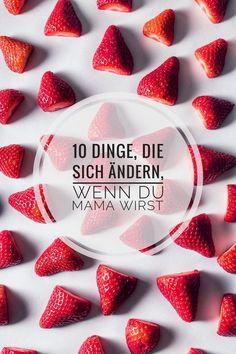 10 Dinge, die sich verändert haben, seitdem ich Mama bin. www.larilara.de