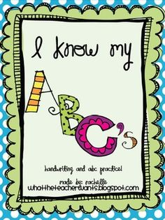 I know my ABC's! {handwriting and ABC practice}....FREE