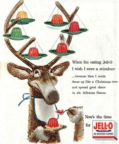 "Vintage Christmas Ad ~ ""When I'm eating Jell-O, I wish I were a reindeer..."" * Circa, 1950's"