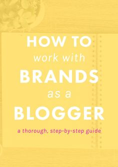 How to Work With Brands as a Blogger. | Want to earn money as a blogger and collaborate with your favorite brands? This step-by-step guide to brand collaborations will walk you through from beginning to end!